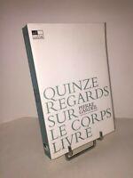 Quinze regards sur le corps livré par Pierre Gardeil | préface de René Girard
