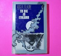 To Die in Italbar by Roger Zelazny Book Club Edition 1973 Hardcover DJ Sci-Fi