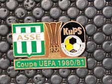 PINS BADGE FOOTBALL SOCCER ASSE SAINT ETIENNE VS KUPS KUOPIO 1980 / 1981