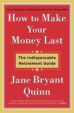 How to Make Your Money Last: The Indispensable Retirement Guide .. NEW