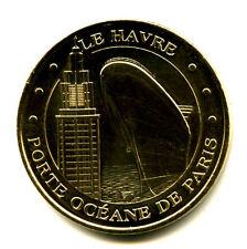 76 LE HAVRE Porte Océane, 2009, Monnaie de Paris