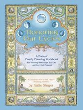 Honoring Our Cycles: A Natural Family Planning Workbook by Katie Singer, (Paperb