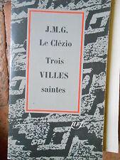TROIS VILLES SAINTES - Jean-Marie Gustave Le Clézio