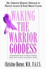 Waking the Warrior Goddess: Dr. Christine Horner's Program to Protect Against...