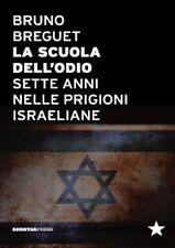LA SCUOLA DELL'ODIO Sette anni nelle prigioni israeliane 1°ed. REDSTARPress 2015