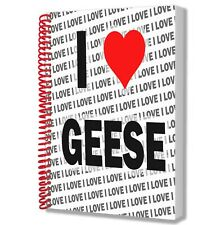 I Love Geese - A5 Notebook - Notepad - Birthday - Christmas - Gift