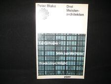 Peter Blake Trois Maître Architecte LE CORBUSIER Mies van der Rohe LLOYD WRIGHT