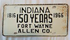 Vintage Fort Wayne Indiana License Plate Metal Sign Allen Co 150 years 1966
