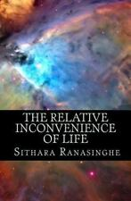 The Relative Inconvenience of Life by Sithara Ranasinghe (2011, Paperback)