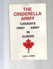Cinderella Army Canada's First Army  Europe, 1944 WWII