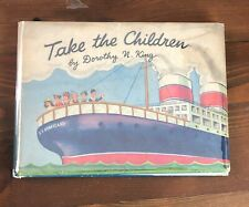 TAKE THE CHILDREN by Dorothy N. King 1945 Vintage Book HB/DJ with 6 figures