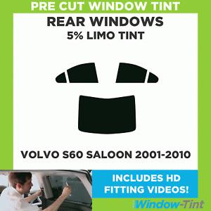 Pre Cut Window Tint - Volvo S60 4-door Berlina 2001-2010 - 5% Limo Rear