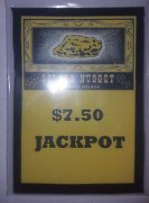 REPLACMENT MILLS/ GOLDEN NUGGET GUARANTEED $7.50 JACKPOT GLASS SLOT MACHINE