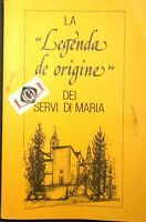 LA LEGENDA DE ORIGINE dei Servi di Maria Roma 1982