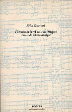 Felix Guattari. L'inconscient machinique: essais de schizo-analyse. 1979