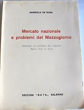 GABRIELE DE ROSA MERCATO NAZIONALE E PROBLEMI DEL MEZZOGIORNO BETA 1971