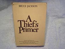 1969 A THIEF'S PRIMER HARDCOVER 1st Printing w/DJ,Bruce Jackson,safe-cracker