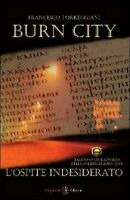 L'ospite indesiderato. Burn city di Francesco Torreggiani,  2013,  Gilgamesh Ed