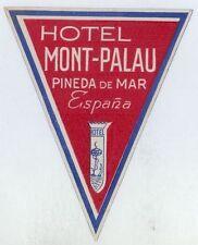 MONT PALAU Hotel old luggage label PINEDA DE MAR Spain