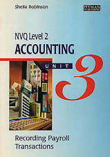 NVQ Level 2 Accounting Unit 3: Recording Payroll Transactions by Sheila I....
