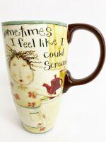 Cypress Home Coffee Mug Sometimes I feel Like I could Scream - Housewife 17 oz