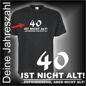 Wunschtext 30 40 50 ist nicht alt Wunschzahl Geburtstags Fun T-Shirt (FSG044)