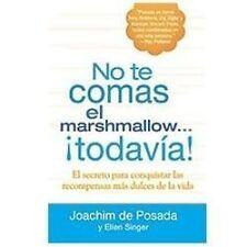 No te comas el marshmallow...todavía: El secreto para conquistar las-ExLibrary