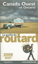 CANADA OUEST ONTARIO ROUTARD 2006 + PARIS POSTER GUIDE