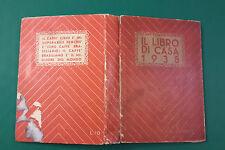 L7> IL LIBRO DI CASA ANNO 1938 ED. DOMUS