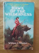 WILLIAM L CHESTER - HAWK OF THE WILDERNESS
