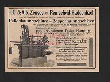 REMSCHEID-HADDENBACH, Anzeige 1909, J. C. & Alb. Zenses Feilenhaumaschinen