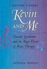 Kevin and Me : Tourette Syndrome and the Magic Power of Music Therapy: A...