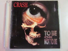 CRASH TO BE OR NOT TO BE 1995 12 TRK CD SOUTH KOREA IMPORT ROCK THRASH HTF OOP