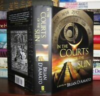 D'Amato, Brian IN THE COURTS OF THE SUN  1st Edition 1st Printing