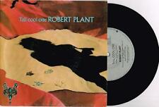 "ROBERT PLANT - TALL COOL ONE - 7"" 45 VINYL RECORD w PICT SLV - 1988"