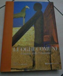 LUOGHI COMUNI LE PIAZZE DELLA CAMPANIA DI GABRIELLA CUNDARI  EDIZIONI MASSA 2006