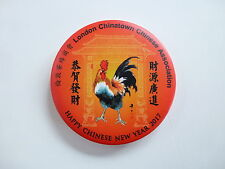 LONDON CHINATOWN CHINESE ASSOCIATION HAPPY CHINESE NEW YEAR 2017 BUTTON BADGE