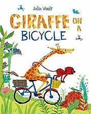 GIRAFFE ON A BICYCLE, Julia Woolf  -  BRAND NEW Picture Book