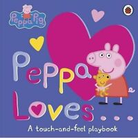 Peppa Loves: A Touch-and-Feel Playbook (Peppa Pig) by Ladybird, NEW Book, (Board