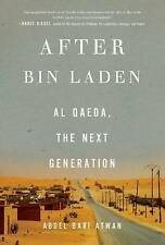 After Bin Laden: Al Qaeda, the Next Generation by Abdel Bari Atwan (Hardback,...