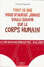TOUT CE QUE VOUS N'AURIEZ JAMAIS VOULU SAVOIR SUR LE CORPS HUMAIN Mignaval livre