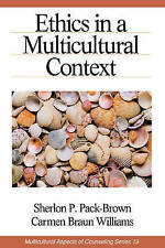 Ethics in a Multicultural Context (Multicultural Aspects of Counseling-ExLibrary