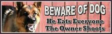 German Shepherd Beware of Dog Funny Warning Sign with Sarcastic Gun Quote PM520