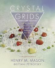 Crystal Grids : How to Combine and Focus Crystal Energies to Enhance Your...