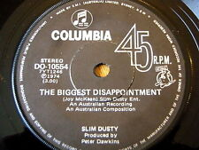 """SLIM DUSTY - THE BIGGEST DISAPPOINTMENT  7"""" VINYL"""