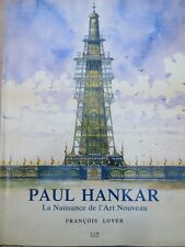 Paul Hankar. La Naissance de l'Art Nouveau par F Loyer, 1986