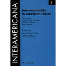 Internationality in American Fiction 2005: v. 3 (Intera - Paperback NEW James, H