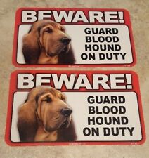 BEWARE Guard Dog on Duty Sign - BloodHound Plastic Sign Lot of 2