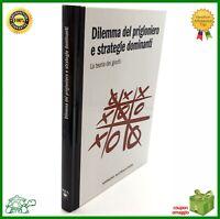 Libro di matematica DILEMMA DEL PRIGIONIERO E STRATEGIE DOMINANTI Teoria giochi