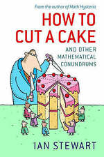 How to Cut a Cake: And Other Mathematical Conundrums,Stewart, Ian,Good Book mon0